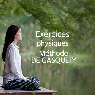 Exercices physiques<br /> Méthode DE GASQUET®