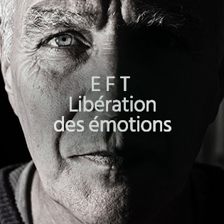 E.F.T. (Emotional Freedom Techniques) : Techniques de libération des émotions